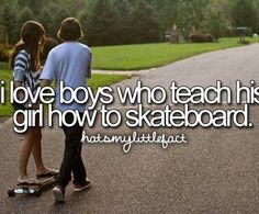 I've always wanted to learn how to skateboard, maybe someday....