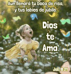 Job, 8:21 - Aun llenará tu boca de risa, y tus labios de júbilo.