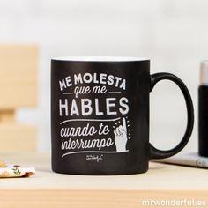 """Taza """"Me molesta que me hables cuando te interrumpo"""" #mug #tazas #mrwonderfulshop"""