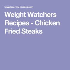 Weight Watchers Recipes - Chicken Fried Steaks