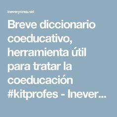 Breve diccionario coeducativo, herramienta útil para tratar la coeducación #kitprofes - Inevery Crea
