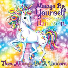 Art Print: Be Yourself by Lisa Frank : Unicorn And Glitter, Real Unicorn, Unicorn Art, Rainbow Unicorn, Unicorn Club, Unicorn Horns, Unicorn Logo, Unicorn Quotes, Unicorn Decor
