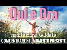 Qui e Ora - Momento Presente - Meditazione Guidata Italiano - YouTube Meditation Videos, Reiki Meditation, Reiki Quotes, Workout, Karma, New Experience, Zen, Health Fitness, Relax