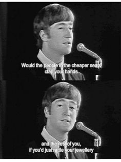 A lot of the things the Beatles said. | 25 Savage Things That Will Make You Laugh Despite Yourself