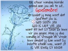 Evening Greetings, Afrikaanse Quotes, Goeie More, Good Morning Wishes, Projects To Try