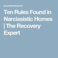 Ten Rules Found in Narcissistic Homes   The Recovery Expert