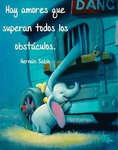 Frases bonitas para compartir 157 - BonitasImagenes.net Disney Pixar, Walt Disney, Baby Dumbo, Cute Love, My Love, Good Sentences, Disney Quotes, Frases Disney, Cute Disney
