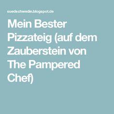 Mein Bester Pizzateig (auf dem Zauberstein von The Pampered Chef)