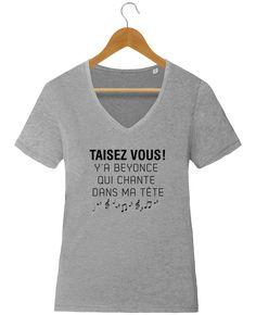Tee-shirt femme col V coton bio Y'a Beyonce qui chante dans ma tête - tunetoo #t-shirt #fashion #style #shopping #humour #mdr #beyonce #queenbee