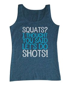 Look at this Pacific Blue Heather 'Let's Do Shots' Tank on #zulily today!