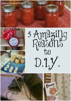 Proudly do those hobbies, preserve that food, and work with your hands with these 5 amazing reasons to D.I.Y.