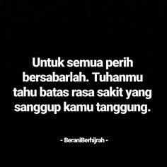 Daily Qoutes, Life Quotes, Muslim Quotes, Islamic Quotes, Self Reminder, Quotes Indonesia, You Are Amazing, Study Motivation, People Quotes