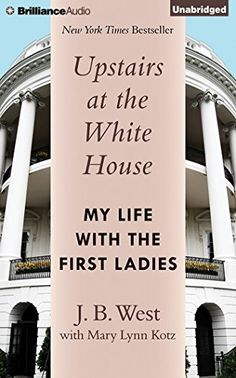 Upstairs at the White House: My Life with the First Ladies by J. B. West et al. | Challenge: A nonfiction book