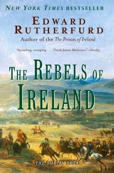 "Read ""The Rebels of Ireland"" by Edward Rutherfurd available from Rakuten Kobo. Edward Rutherfurd's stirring account of Irish history, the Dublin Saga, concludes in this magisterial work of historical. I Love Books, Great Books, Books To Read, My Books, Edward Rutherfurd, Saga, Wales, Irish Catholic, Historical Fiction"