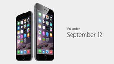 Pre-order your iPhone 6 starting September 12.