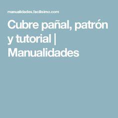 Cubre pañal, patrón y tutorial | Manualidades