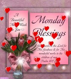 Have a Blessed Monday Blessed Sunday Morning, Monday Morning Blessing, Have A Blessed Monday, Good Morning God Quotes, Monday Morning Quotes, Good Morning Prayer, Good Morning Love, Good Morning Wishes, Good Morning Images