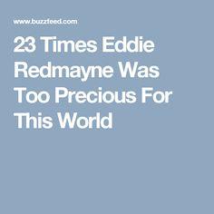 23 Times Eddie Redmayne Was Too Precious For This World