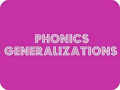Phonics Generalizations are phonics rules that are taught to emerging readers to help them learn letter combination sounds to increase reading & spelling ability. Research has determined that there are only 18 generalizations that are proven to be true at least 75% of the time.