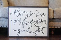 Always Kiss Your Firefighter Goodnight wood sign, cozy home decor, strength bible verse, inspirational art by SixElevenCo on Etsy Firefighter Home Decor, Firefighter Quotes, Wood Home Decor, Wall Decor, Country Christmas Decorations, Diy Chalkboard, Custom Wood Signs, Painted Letters, Eclectic Decor
