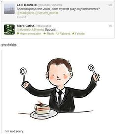 Sherlock plays the violin and Mycroft plays spoons, according to Gatiss on Twitter. CAKE