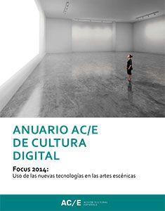 Storify que recoge la actividad online generada en la presentación del Anuario AC/E sobre cultura digital el 3 de abril en los Teatros del Canal. Focus 2014: uso de las nuevas tecnologías en las artes escénicas