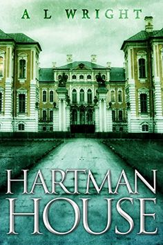 Amazon.com: Hartman House (Hartman House Saga Book 1) eBook: A L Wright: Kindle Store