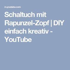 Schaltuch mit Rapunzel-Zopf | DIY einfach kreativ - YouTube