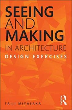 """Read """"Seeing and Making in Architecture Design Exercises"""" by Taiji Miyasaka available from Rakuten Kobo. You always aim to achieve that moment of insight that leads to ingenuity and novelty in your design, but sometimes it re. Architecture Jobs, Architecture Model Making, Unique Architecture, Landscape Architecture, Toronto Library, Architectural House Plans, University Of Toronto, School Design, The Book"""