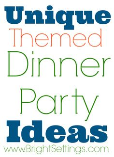 Themed Dinner Party Ideas can also be used with your own family. How fun to have a Harry Potter dinner and dress up like the characters! Fun ideas on this site.