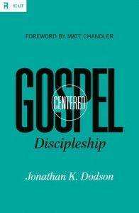 Gospel Centered Discipleship (Kindle)