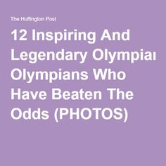 12 Inspiring And Legendary Olympians Who Have Beaten The Odds (PHOTOS)