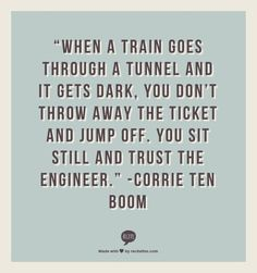 I love Corrie Ten Boom! What an amazing lady! Trust the Engineer - Corrie Ten Boom Corrie Ten Boom, Quotable Quotes, Motivational Quotes, Inspirational Quotes, Quotes Quotes, Inspiring People Quotes, Time Quotes, Great Quotes, Quotes To Live By