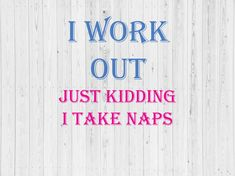 AS4 I work out just kidding i take naps SVG I Work Out, Just Kidding, Take My, Clip Art, Funny, Kids, Etsy, Young Children, Boys