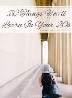 20 Things You'll Learn in Your 20s