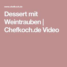 Dessert mit Weintrauben | Chefkoch.de Video