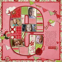 Happiness Is... - Two Peas in a Bucket....like this layout and idea...can use with any letter.  The color and pattern combo here is great too!