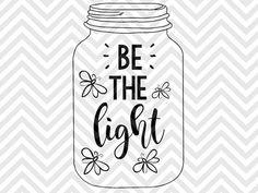 Be the Light Matthew 5:16 Bible Verse mason jar fireflies porch calligraphy SVG file - Cut File - Cricut projects - cricut ideas - cricut explore - silhouette cameo projects - Silhouette projects by KristinAmandaDesigns
