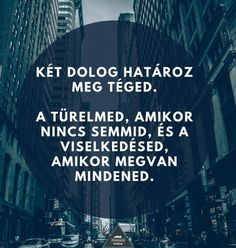 Két dolog...♡ Work Quotes, Life Quotes, Motivational Quotes, Inspirational Quotes, Daily Thoughts, Affirmation Quotes, Daily Motivation, How To Stay Motivated, True Words