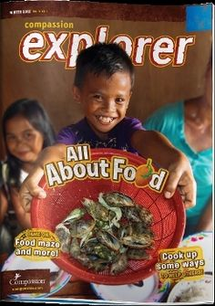 Compassion Explorer Magazine - Compassion Explorer Magazine for children ages 6-9 is published by Compassion International and is available each February, June, and October. It is filled with crafts, recipes, and stories of impoverished children around the world. The magazine is a wonderful way to help your child learn about poverty and hear about how kids in the U.S. are helping others.
