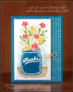 Julie DeGuia: The WEay We Stamp - Jar of Love for GDP040 (Global Design Project) - 6/17/16.  (SU-stamps: Jar of Lobe; Everyday Jars Framelits).  (Pin#1: Mason Jar. Pin+: Flowers: SU-3D/ Dies...; Embossing/Heat).