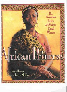 """""""African Princess"""" by Joyce Hansen - history filled in with some speculations, for young readers. Illustrated by Laurie McGraw. Six stories of slavery, & warfare as well as character, daring, & beauty. Hatshepsut of Egypt;  Amina of Zazzau, or Zaria; Njinga of Matamba; Princess Taytu Betul of Ethiopia; and the modern Elizabeth of Toro."""