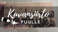 Kuvansiirto puulle liimalla Diy And Crafts, Arts And Crafts, Paper Crafts, Photo Transfer, Keep In Mind, Decoupage, Recycling, Projects To Try, Woodworking