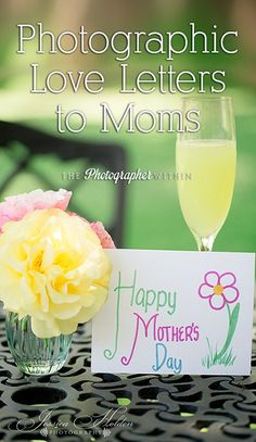 Moms Rock!  Photographic Love Letters to Moms at The Photographer Within.