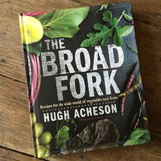 Cookbook review | The Broad Fork by Hugh Acheson | Recipe Renovator