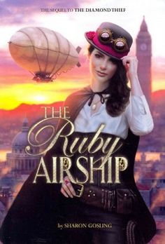 The Ruby Airship by Sharon Gosling - Rémy Brunel, acrobat and former jewel thief, stayed behind in London when the circus left, but she is starting to feel lonely, so when magician Yannick, an old friend, turns up she decides to return to France and the circus with him--but detective Thaddeus Rec believes Yannick is up to no good, and determines to pursue them in an airship to win her back.