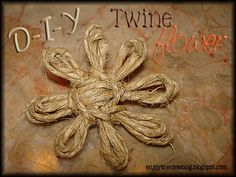 D-I-Y Twine Flowers: Easy Peasy, step-by-step instructions on how to make a flower using twine, yarn. It's easy! I made one already!