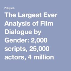 The Largest Ever Analysis of Film Dialogue by Gender: scripts, actors, 4 million lines Wise Up, Pro Choice, Screenwriting, Teaching Tools, Teaching Ideas, Story Of My Life, Writing Tips, Filmmaking, Scripts