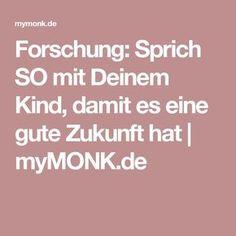 Forschung: Sprich SO mit Deinem Kind, damit es eine gute Zukunft hat   myMONK.de