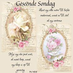 Sunday Morning Prayer, Morning Prayers, Good Night Blessings, Morning Blessings, Weekend Greetings, Lekker Dag, Afrikaanse Quotes, Goeie Nag, Goeie More